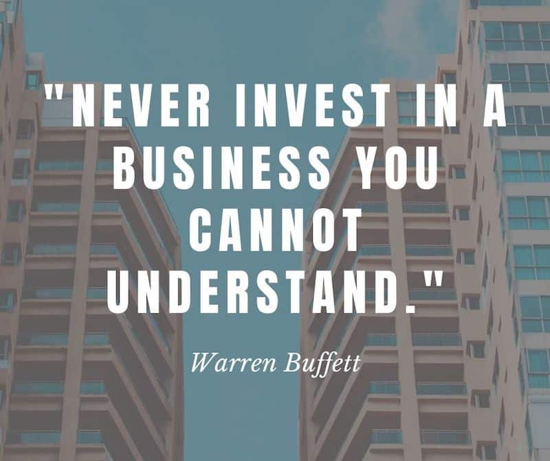 never invest in a business you cannot understand Warren Buffett
